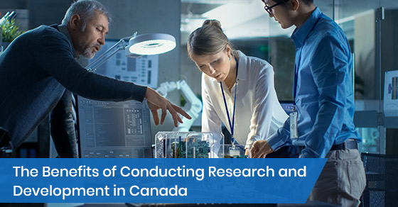 The Benefits of Conducting Research and Development in Canada