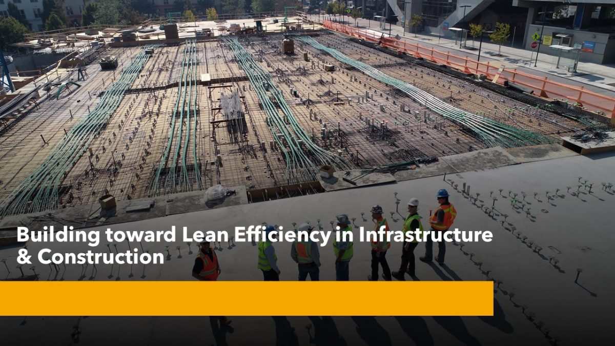 Building toward Lean Efficiency in Infrastructure & Construction