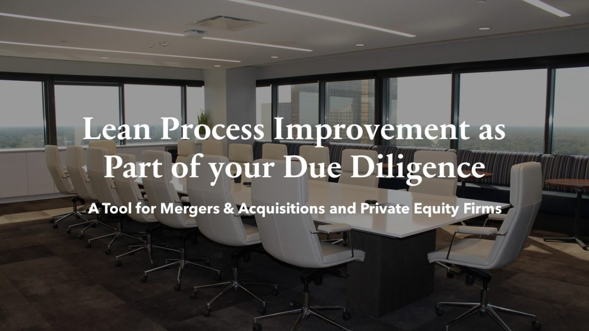 Lean Process Improvement as Part of your Due Diligence