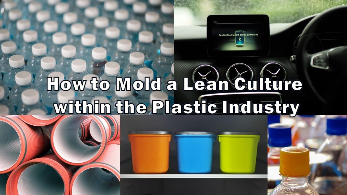 How to Mold a Lean Culture within the Plastic Industry